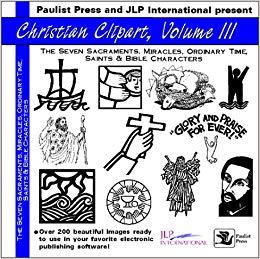 Christian Clip Art III: Sacraments, Miracles, Ordinary Time, Saints.