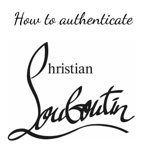 TIPS TO AUTHENTICATE LOUBOUTINS.