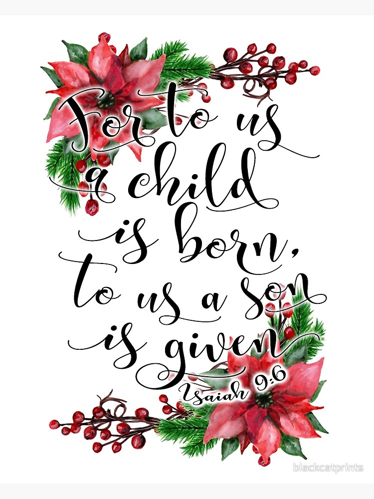 Floral Christmas Bible verse Isaiah 9:6 For to us a child is born, Xmas  gift.