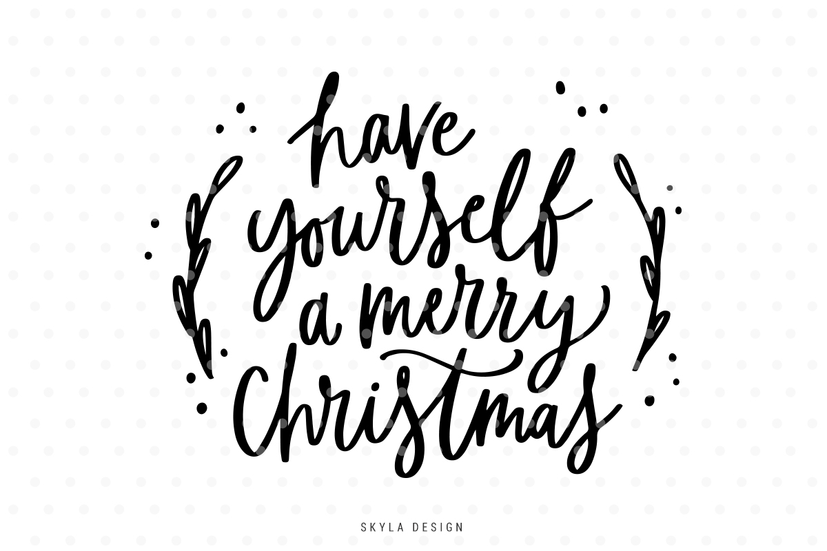 Merry christmas black and white have yourself a merry christmas svg.