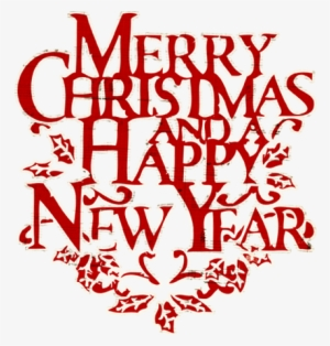 Merry Christmas And Happy New Year PNG, Transparent Merry Christmas.