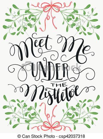 Meet me under the mistletoe hand lettering.