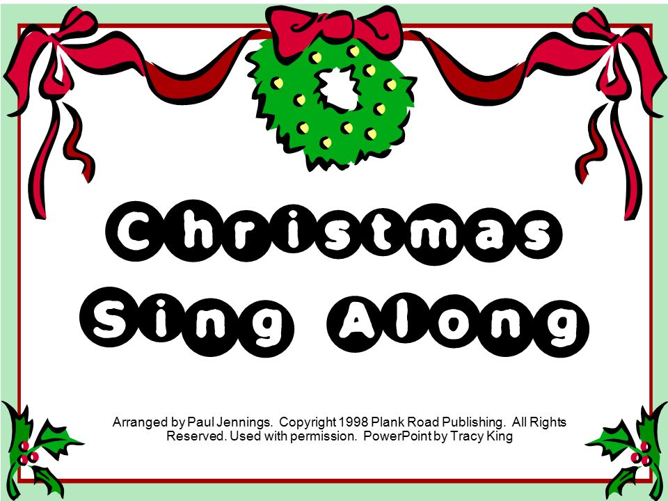 Christmas Sing Along Arranged by Paul Jennings. Copyright.
