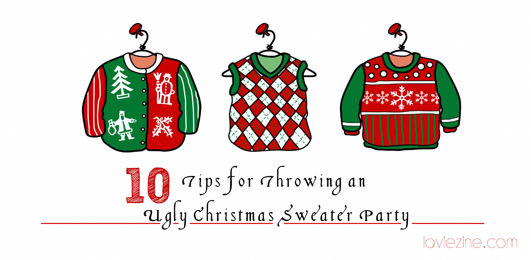 10 Tips for Throwing An Ugly Christmas Sweater Party.
