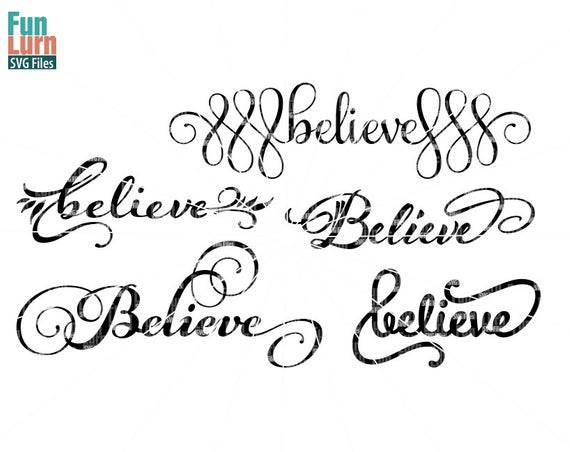 Believe, Believe SVG, Christmas, word art, clipart, Christmas Spirit,  believing , svg png dxf eps use with Silhouette Cameo, Cricut Air etc.