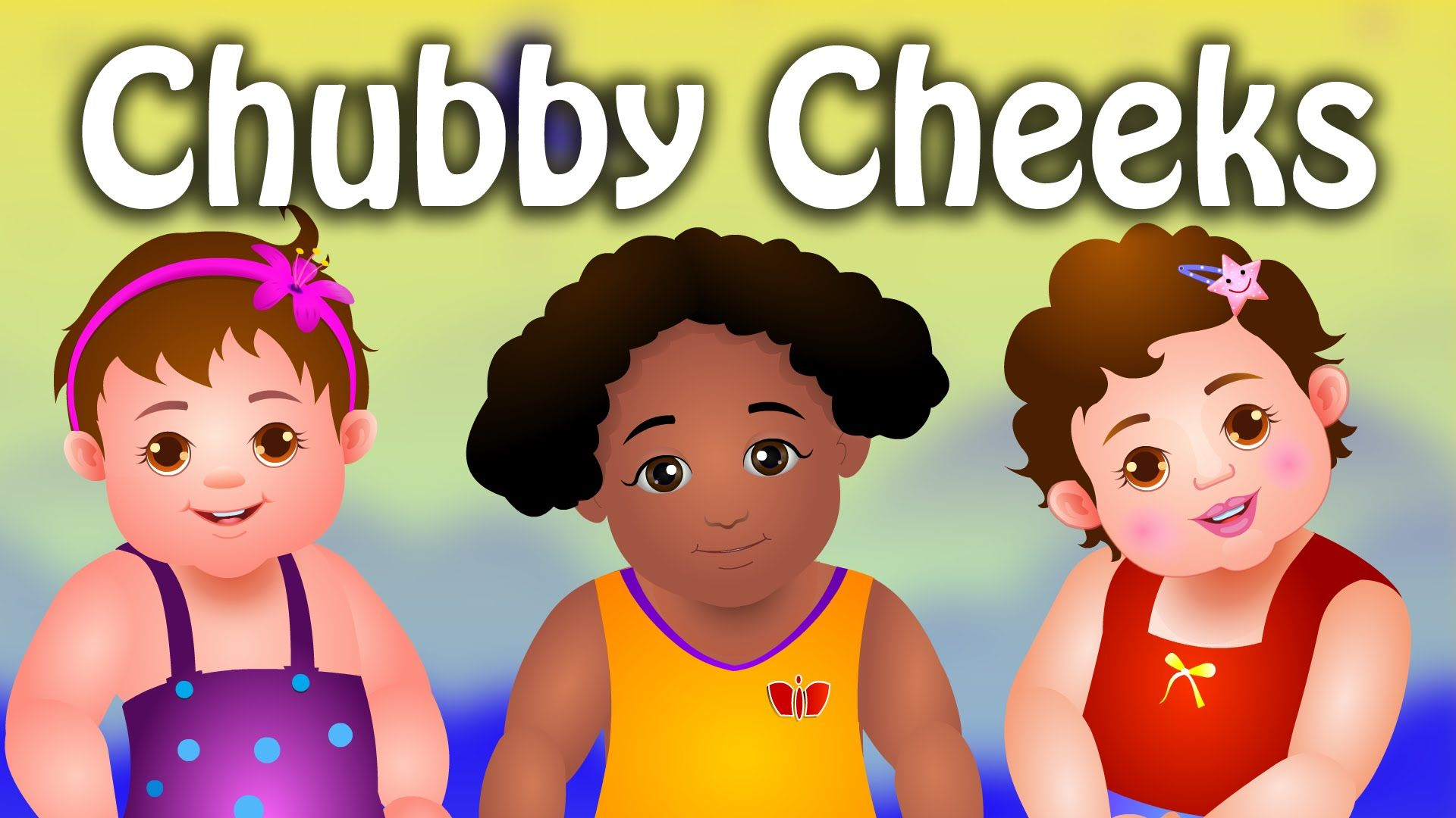 Chubby Cheeks, Dimple Chin Nursery Rhyme.