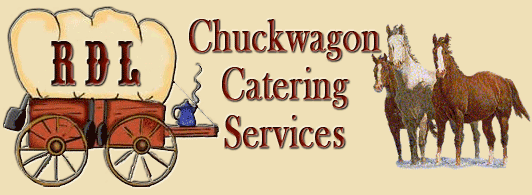 RDL Chuckwagon Services.