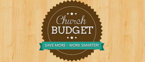 Ten Tips to Drastically Improve Your Church Budget.