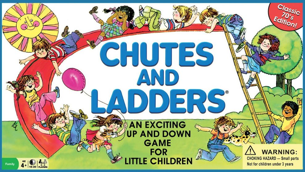 Chutes and Ladders.