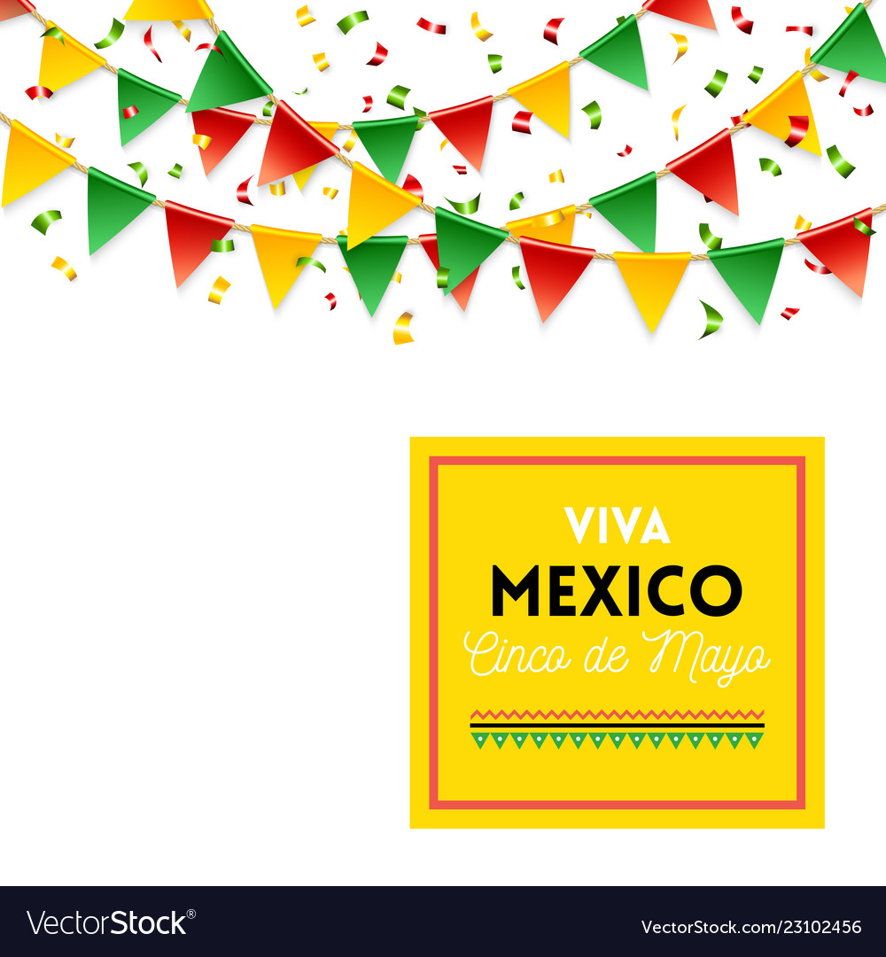 Yellow viva mexico cinco de mayo sign and flags.