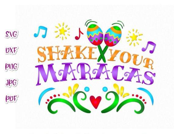 Cinco de Mayo SVG Shake Your Maracas Mexican Fiesta Clipart t.