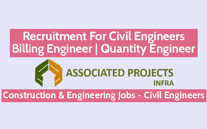 Associated Projects Infra Recruitment For Civil Engineers.