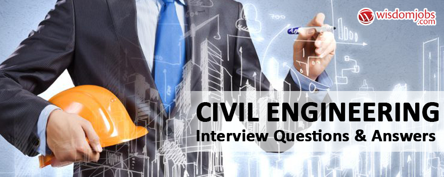 Civil Engineering Interview Questions & Answers.