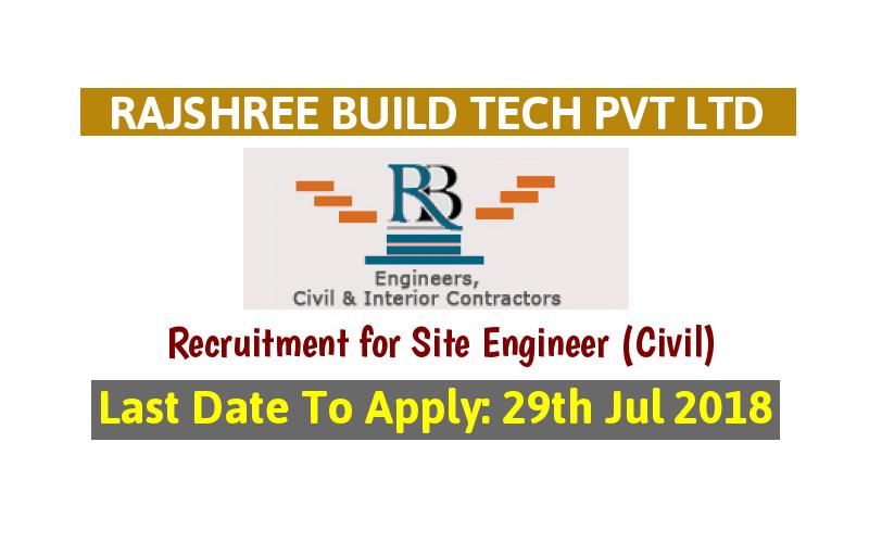 RAJSHREE Build Tech Pvt Ltd Recruitment For Civil Engineers.