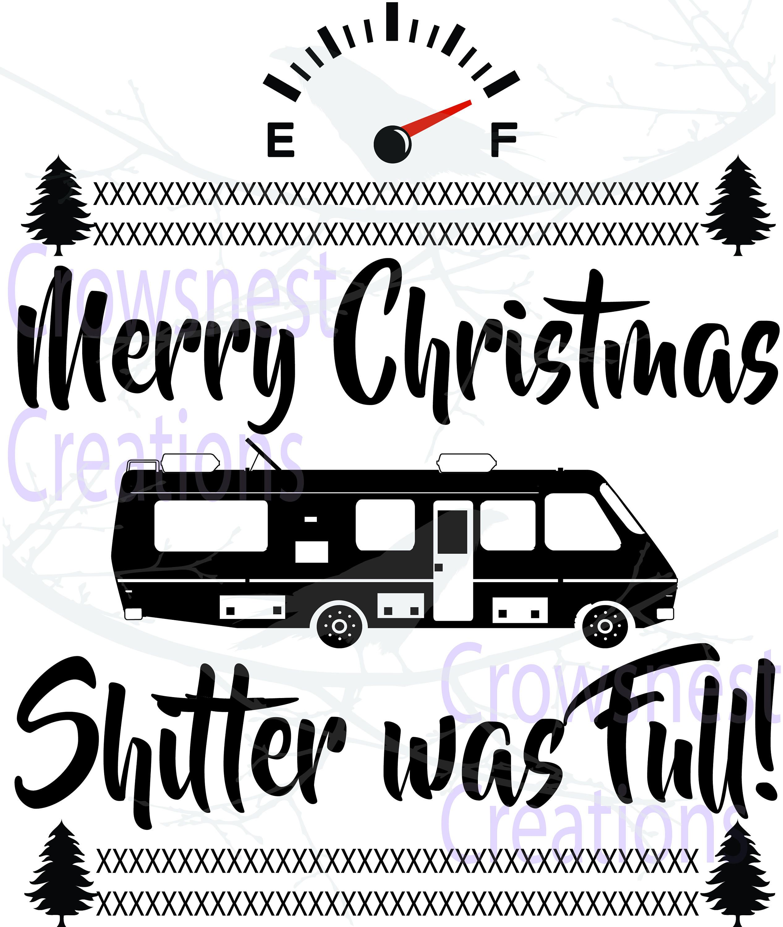 Merry Christmas Shitters full, Griswold Christmas, christmas.