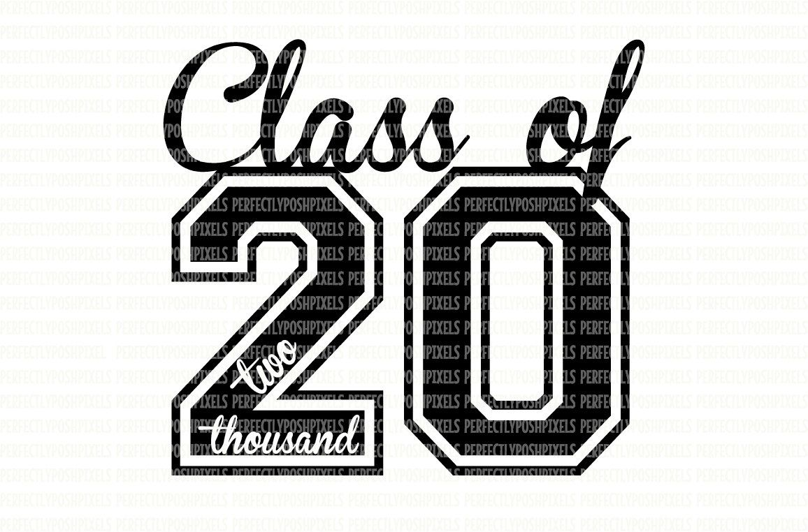 Class of 2020 Class of 2021 Class of 2022 SVG Printable.