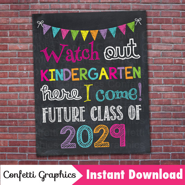Watch Out Kindergarten Here I Come Future Class of 2029.