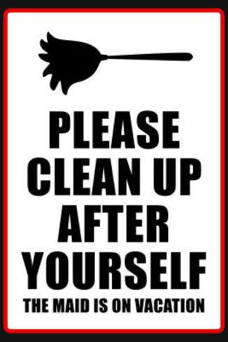Clean Up After Yourself The Maid Is On Vacation Sign Poster Prints.