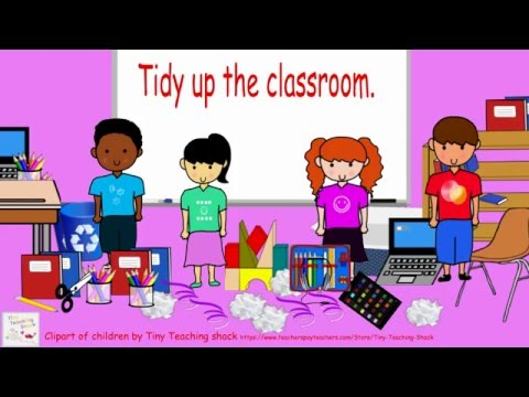Tidy up the classroom.