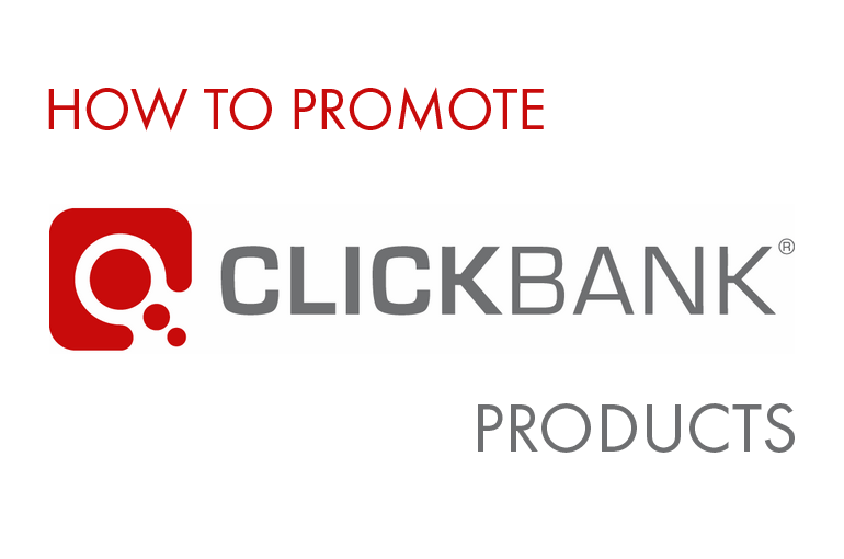 How to promote Clickbank products.