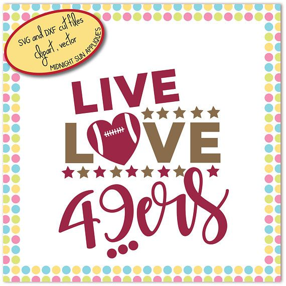 San Francisco 49ers svg dxf clipart live love 49ers 49ers.