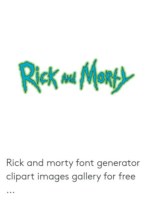 Rick and Morty Font Generator Clipart Images Gallery for Free.