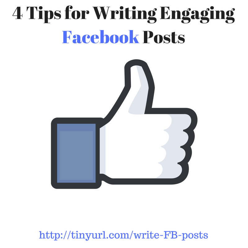 4 Tips for Writing Engaging Facebook Posts.