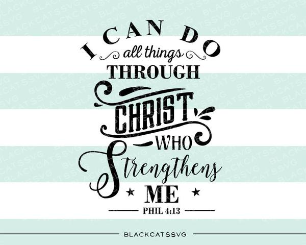 I can do all things through Christ who strengthens me SVG file Cutting File  Clipart in Svg, Eps, Dxf, Png for Cricut & Silhouette svg.