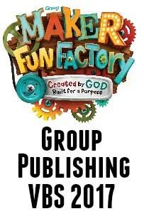 Group Publishing VBS 2017: Maker Fun Factory « Borrowed.