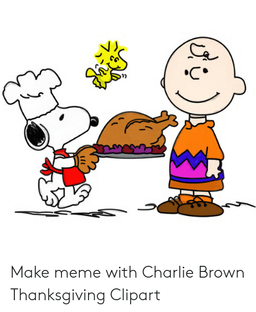 Make Meme With Charlie Brown Thanksgiving Clipart.