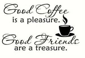 Good Coffee Good Friends clipart quotes sayings phrases.