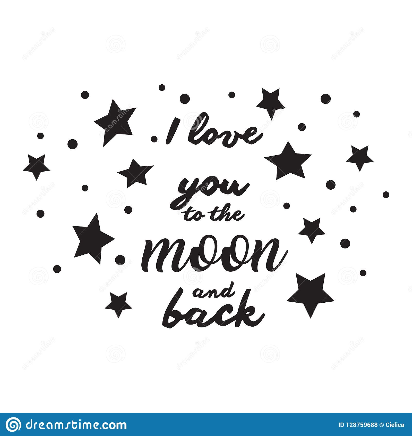 I Love You To The Moon And Back Vector Stars Quotes Clipart Stock.
