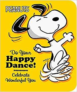 Do Your Happy Dance!: Celebrate Wonderful You (Peanuts): Elizabeth.