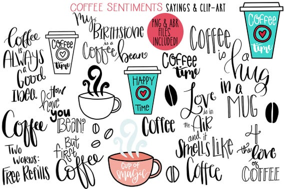 Hand Lettered Coffee Sayings & Clip Art Plus digital brushes, png + abr,  digital stamps INSTANT DOWNLOAD photoshop brushes, CU Card Making.