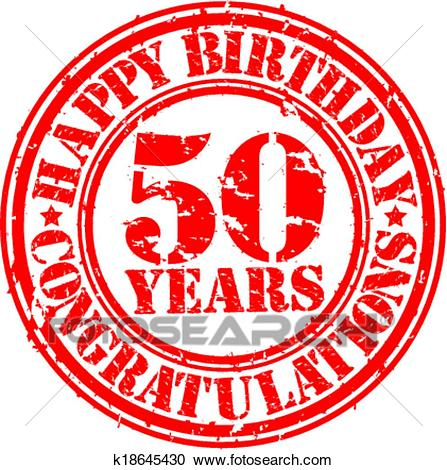 Happy birthday 50 years grunge rubber stamp, vector illustration Clipart.
