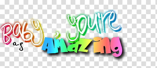 Amazing, baby you\'re amazing D text illustration transparent.