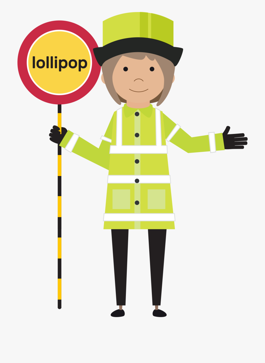 Ask The Lollipop Lady.