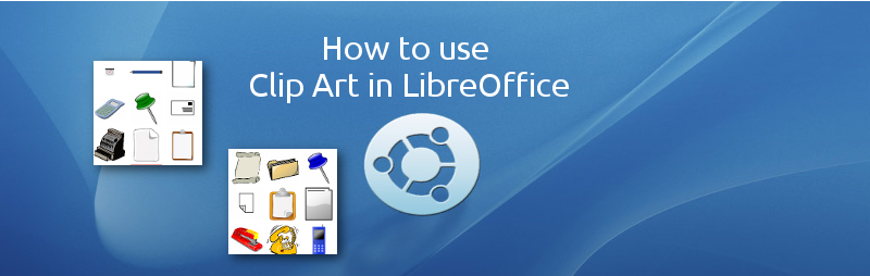 How to install and add Clip Arts in LibreOffice.