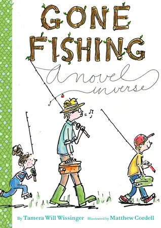 Gone Fishing: A Novel in Verse by Tamera Will Wissinger — Reviews.
