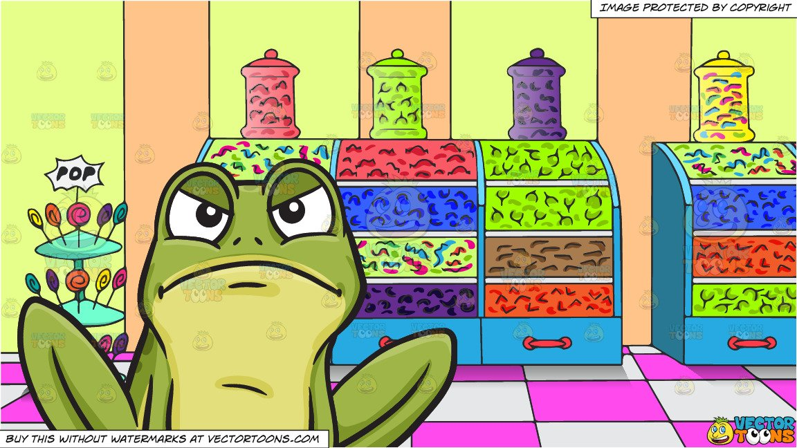A Frowning Frog and Inside A Candy Store Background.
