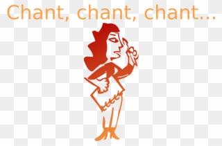 chant, Chant, Chant.