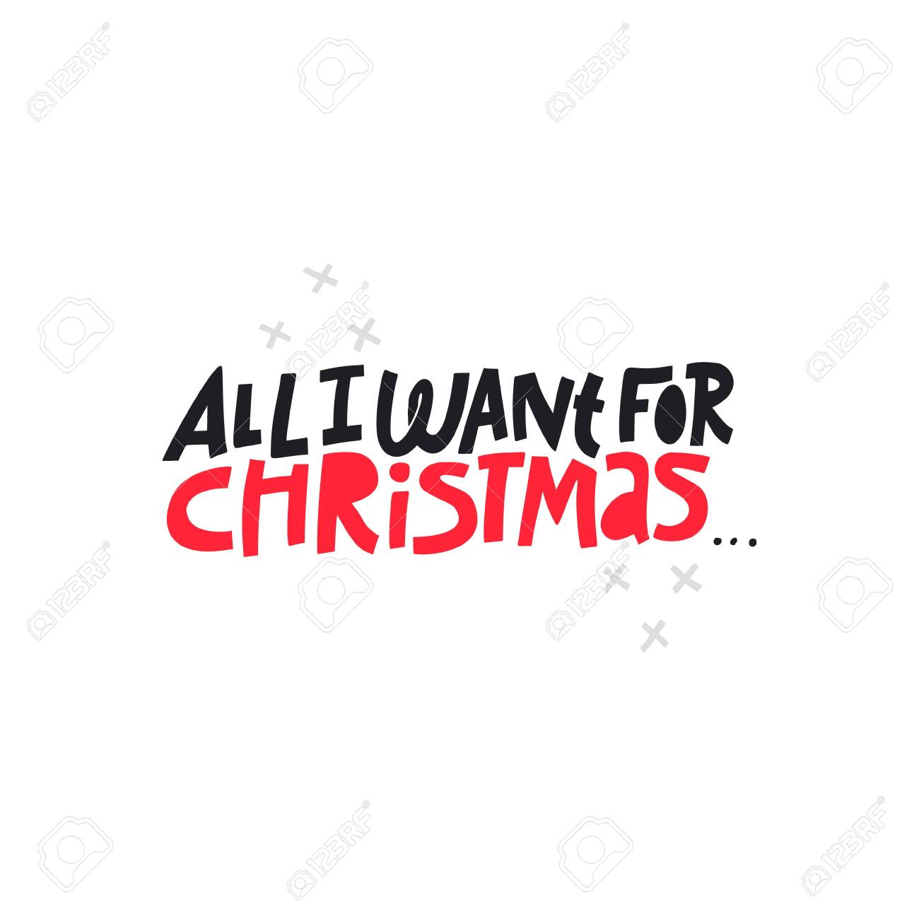 Christmas hand drawn vector lettering. All I want for Christmas...