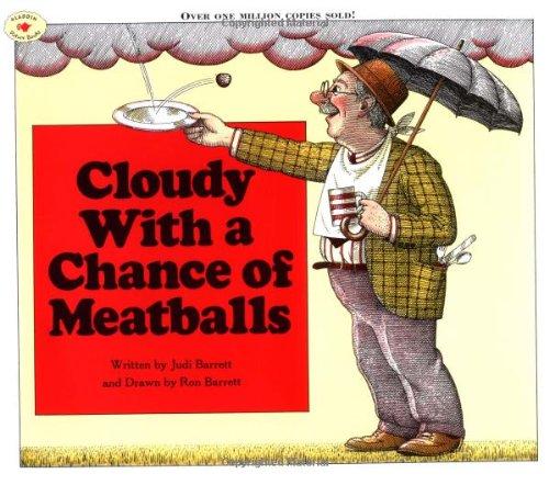 Cloudy With a Chance of Meatballs: Judi Barrett, Ronald Barrett.