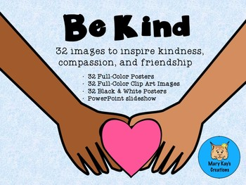 BE KIND: Posters, ClipArt & SlideShow for Kindness, Compassion, & Friendship.