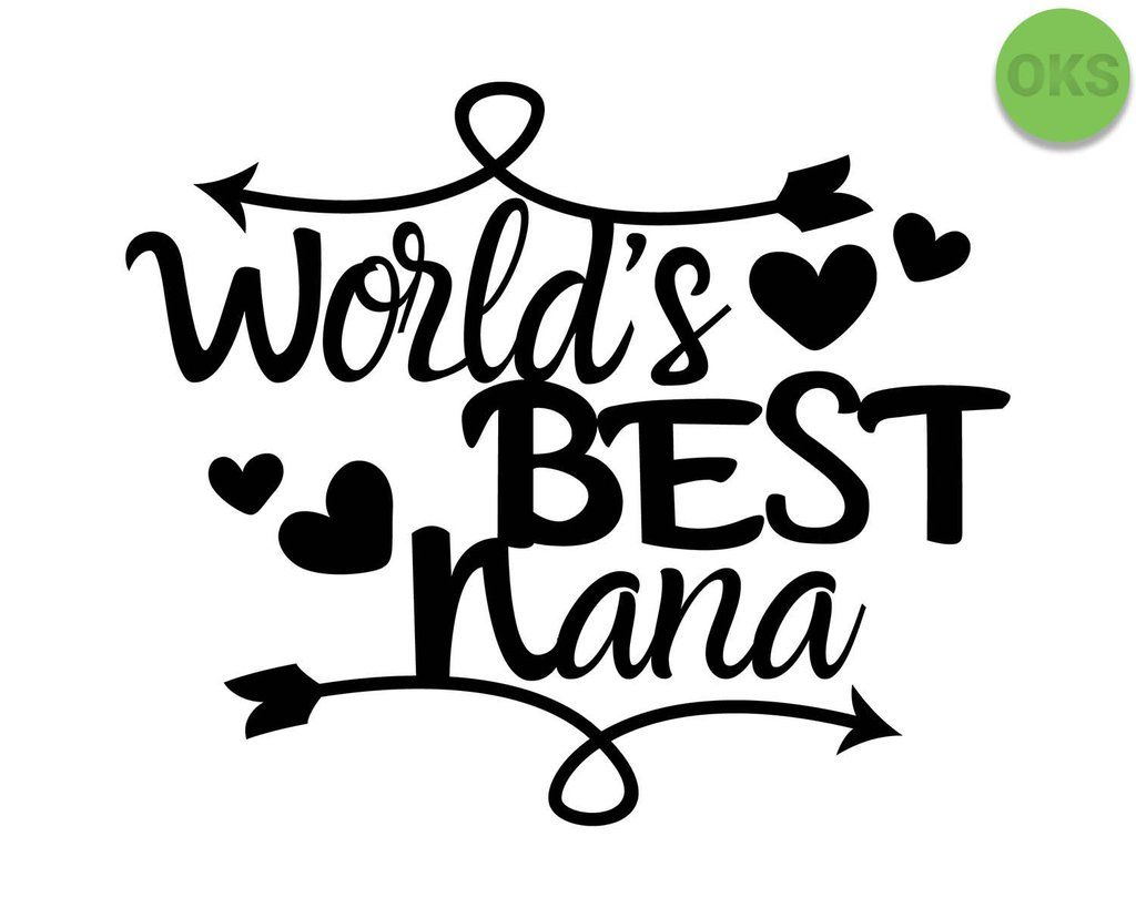 World\'s Best Nana svg, dxf, vector, eps, clipart, cricut.