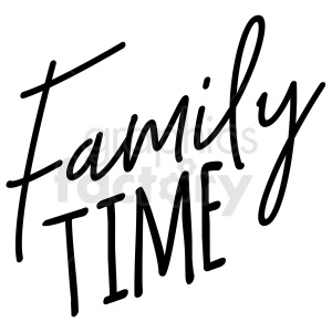family time typography vector art clipart. Royalty.