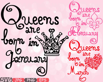 Queens are born in January February March Birth clipart svg CROWN Birthday.