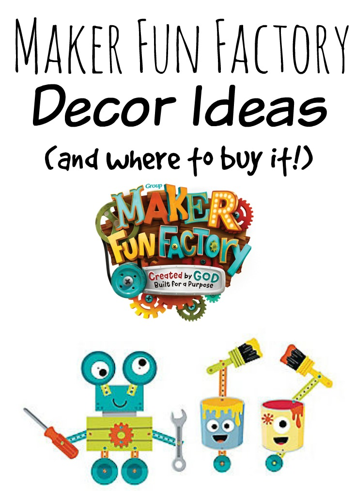 Maker Fun Factory VBS Decor Ideas.
