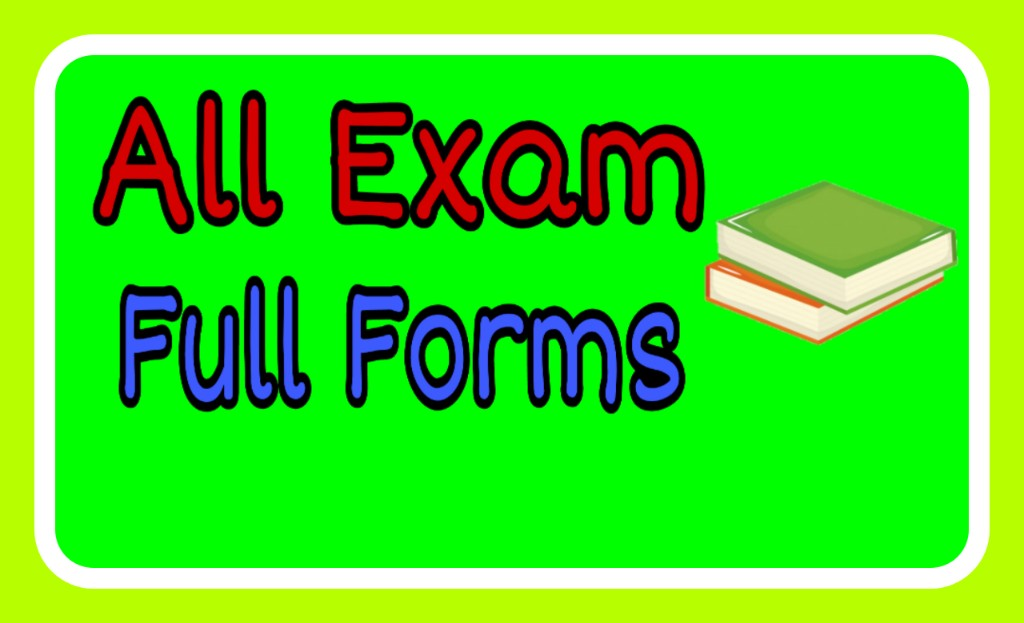 Exam Full Forms List.