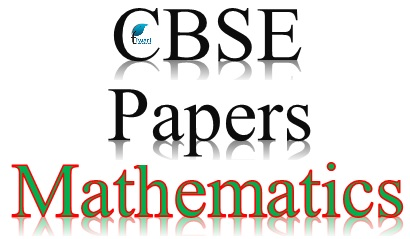 CBSE Sample Papers for Class 12 Maths (Previous Years Papers).
